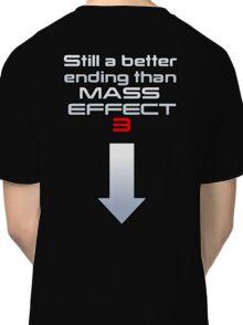 Still a better (rear) ending than Mass Effect 3 Classic T-Shirt