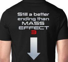 Still a better (rear) ending than Mass Effect 3 Unisex T-Shirt