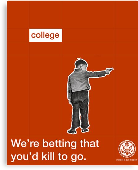 Killing for College  by LibertyManiacs