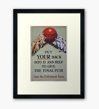Put your back into it and help to give the final push Sign the enlistment form 251 Framed Print
