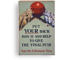 Put your back into it and help to give the final push Sign the enlistment form 251 Canvas Print