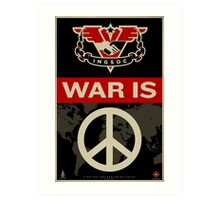War Is Peace 1984 IGSOC Party Propaganda Poster Art Print