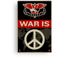 War Is Peace 1984 IGSOC Party Propaganda Poster Canvas Print