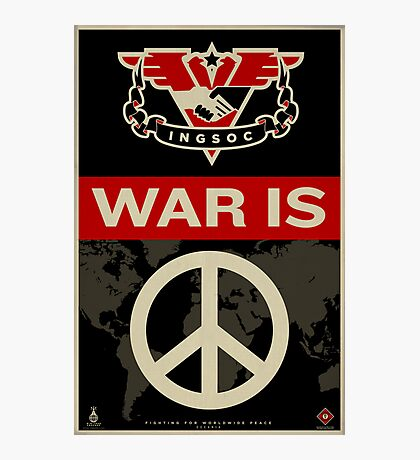 War Is Peace 1984 IGSOC Party Propaganda Poster Photographic Print