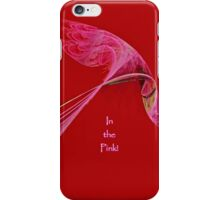 In The Pink [iPhone - iPod Case] iPhone Case/Skin