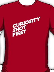 Curiosity Shot First - White Text T-Shirt