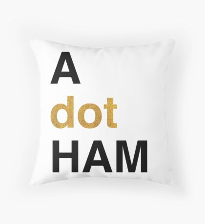 A dot Ham Throw Pillow