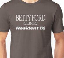 BETTY FORD CLINIC RESIDENT DJ (WHITE) Unisex T-Shirt