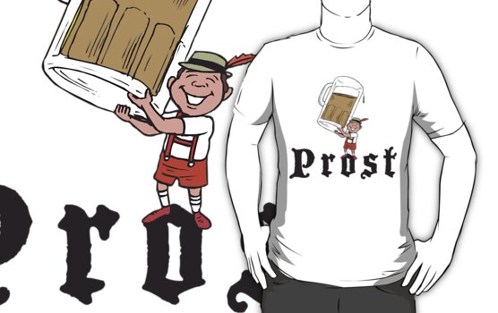 Prost T-Shirt by HolidayT-Shirts