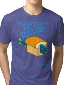 The Marvelous Breadfish Tri-blend T-Shirt
