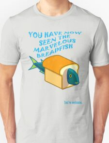 The Marvelous Breadfish T-Shirt