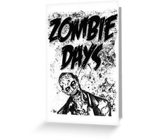 Zombie Days Black Greeting Card