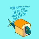 The Marvelous Breadfish by lilies28