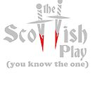 The Scottish Play by clockworkmonkey