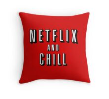 Netflix and Chill Throw Pillow