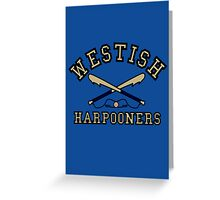 Westish Harpooners Greeting Card