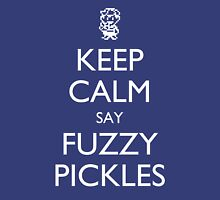 "Keep Calm Say, ""Fuzzy Pickles"" - Ness Design Unisex T-Shirt"