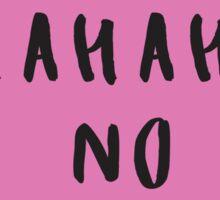 HAHAHA NO Sassy Conversation Heart ♥ Trendy/Hipster/Tumblr Meme Sticker