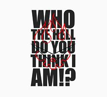 Who the hell do you think I am? (Gurren Lagann) Unisex T-Shirt
