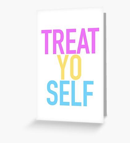 Treat. Yo. Self Greeting Card