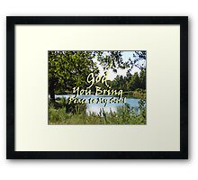 """""""God You bring peace to my soul"""" by Carter L. Shepard Framed Print"""