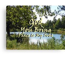 """God You bring peace to my soul"" by Carter L. Shepard Canvas Print"