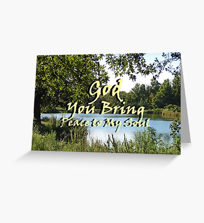 """God You bring peace to my soul"" by Carter L. Shepard Greeting Card"