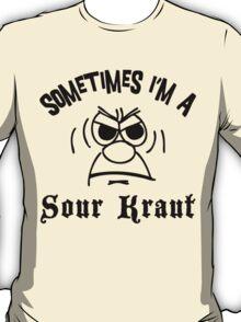 "German ""Sometimes I'm A Sour Kraut"" T-Shirt T-Shirt"