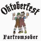 "Oktoberfest ""Farfromsober"" T-Shirt by HolidayT-Shirts"
