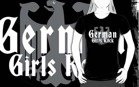 German Girls Rock T-Shirt by HolidayT-Shirts