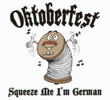 "Oktoberfest ""Squeeze Me I'm German"" T-Shirt by HolidayT-Shirts"