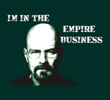 I'm in the Empire Business - Breaking Bad- iPhone cover, Sticker and T-Shirt by Tim Topping