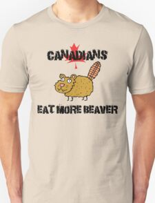 "Canada ""Canadians Eat More Beaver"" T-Shirt T-Shirt"