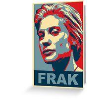 Starbuck: Frak (Battlestar Galactica) Greeting Card