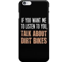 Funny Talk About Dirt Bikes iPhone Case/Skin