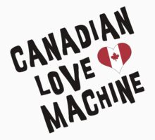 Canadian Love Machine T-Shirt by HolidayT-Shirts