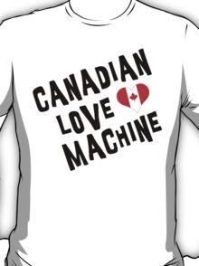 Canadian Love Machine T-Shirt T-Shirt