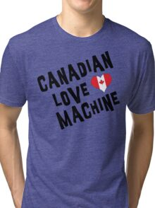 Canadian Love Machine T-Shirt Tri-blend T-Shirt