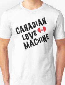 Canadian Love Machine T-Shirt Unisex T-Shirt