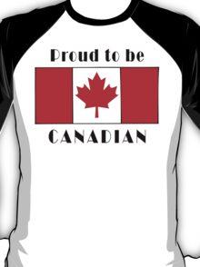Canada Proud To Be Canadian T-Shirt T-Shirt