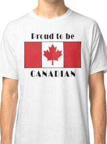 Canada Proud To Be Canadian T-Shirt Classic T-Shirt