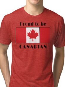 Canada Proud To Be Canadian T-Shirt Tri-blend T-Shirt