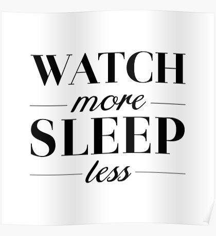 Watch/Sleep Poster