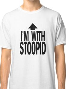 i'm with st00pid. Classic T-Shirt