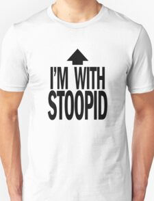 i'm with st00pid. Unisex T-Shirt