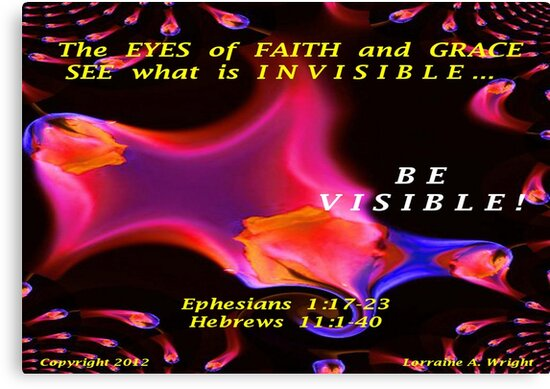 THE INVISIBLE BECOMES VISIBLE by Lorraine Wright