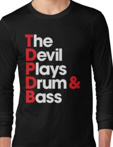 The Devil Plays Drum & Bass Long Sleeve T-Shirt