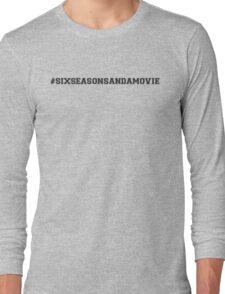 #SixSeasonsAndAMovie! - Community! Long Sleeve T-Shirt