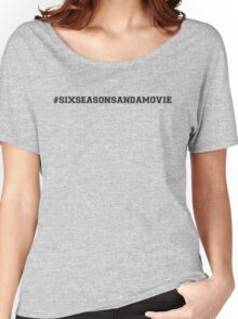 #SixSeasonsAndAMovie! - Community! Women's Relaxed Fit T-Shirt