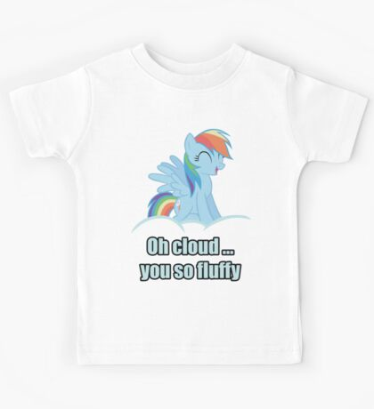 Rainbow Dash Oh Cloud You so Fluffy Shirt (My Little Pony: Friendship is Magic) Kids Tee